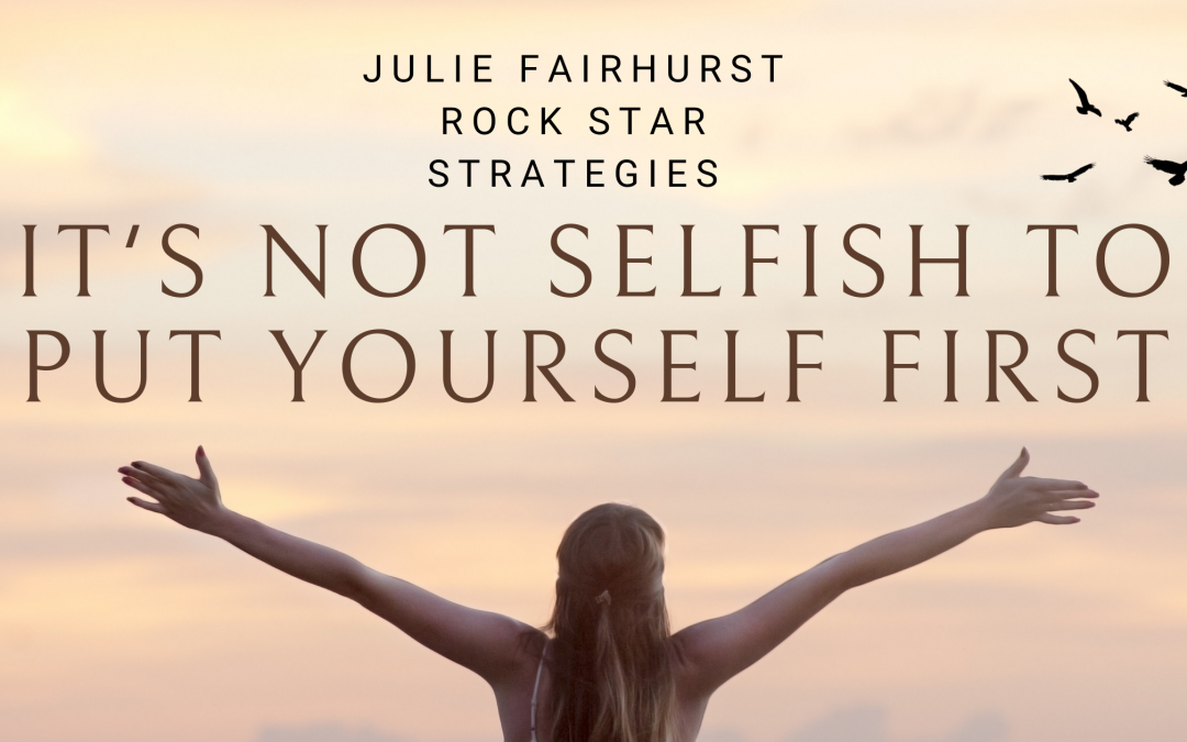 It's Not Selfish to Put Yourself First